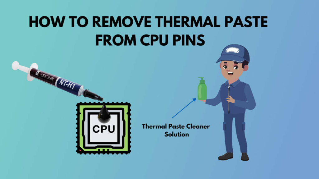how-to-remove-thermal-paste-of-cpu-pins