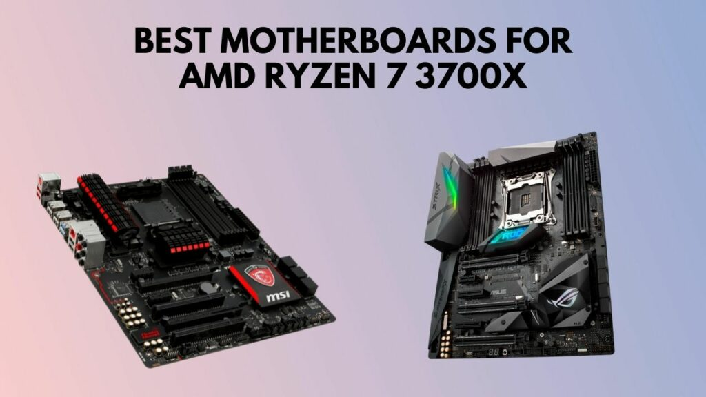 best-motherboard-for-ryzen-7-3700x