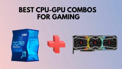 best-cpu-gpu-combos-for-gaming