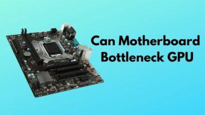 can-motherboard-bottleneck-gpu