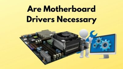 are-motherboard-drivers-necessary