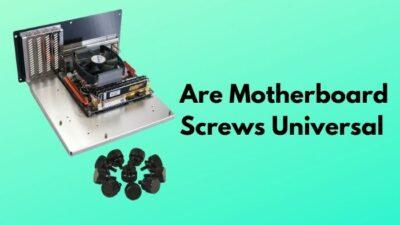 are-motherboard-screws-universal