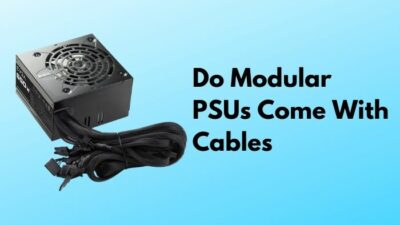 do-modular-psus-come-with-cables