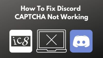 how-to-fix-discord-captcha-not-working