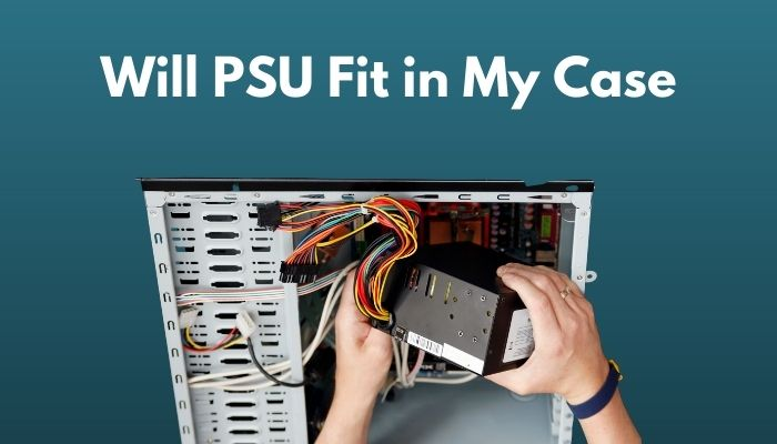 will-psu-fit-in-my-case
